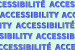 """On a plain light green background, the words """"ACCESSIBILITÉ"""" and """"ACCESSIBILITY"""", written in blue, are repeated horizontally in a way to create a continuously lined pattern, which is cut by the limits of the rectangular format of the image."""